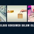 Perilaku Konsumen dalam Islam